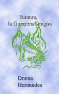 Tamara, La Guerrera Dragon.