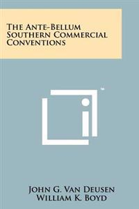 The Ante-Bellum Southern Commercial Conventions