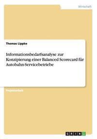 Informationsbedarfsanalyse Zur Konzipierung Einer Balanced Scorecard Fur Autobahn-Servicebetriebe