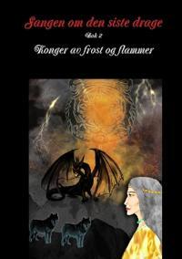 Sangen om den siste drage Bok 2 - Anne Olga Vea pdf epub