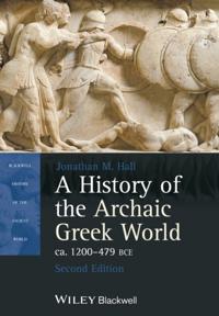 History of the Archaic Greek World, ca. 1200-479 BCE