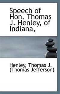 Speech of Hon. Thomas J. Henley, of Indiana,