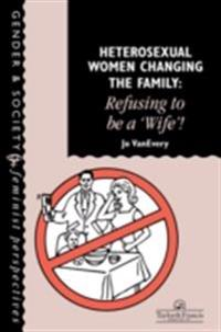 Heterosexual Women Changing The Family
