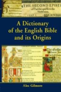 Dictionary of the English Bible and its Origins