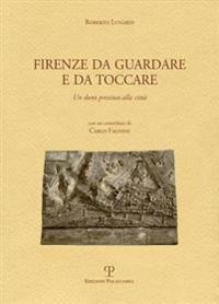 Firenze Da Guardare E Da Toccare: Un Dono Prezioso Alla Citta