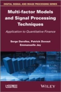 Multi-factor Models and Signal Processing Techniques