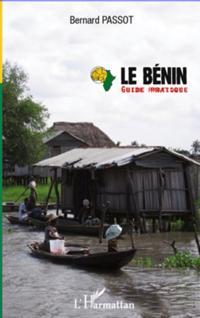Le benin guide pratique - (4e edition revue et augmentee)