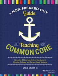 Non-Freaked Out Guide to Teaching the Common Core