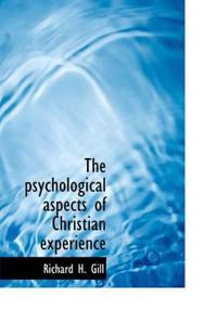 The Psychological Aspects of Christian Experience