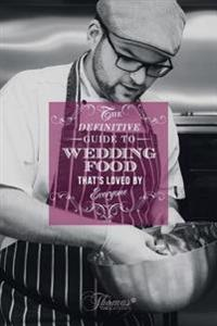 The Definitive Guide to Wedding Food Thats Loved by Everyone.