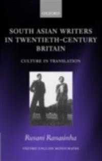South Asian Writers in Twentieth-Century Britain: Culture in Translation