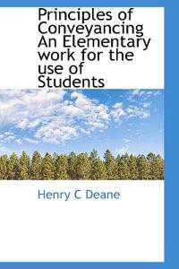 Principles of Conveyancing an Elementary Work for the Use of Students