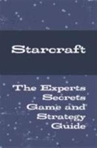 Starcraft - The Experts Secrets Game and Strategy Guide