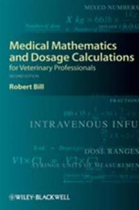 Medical Mathematics and Dosage Calculations for Veterinary Professionals