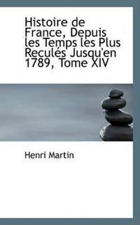 Histoire De France, Depuis Les Temps Les Plus Recules Jusqu'en 1789