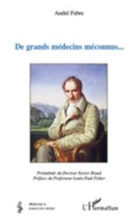 De grands medecins meconnus...