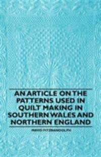 Article on the Patterns Used in Quilt Making in Southern Wales and Northern England