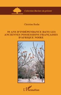 50 ans d'independance dans les anciennes possessions francai
