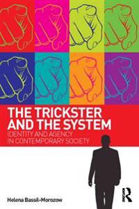 Trickster and the System