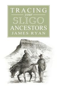Guide to Tracing your Sligo Ancestors