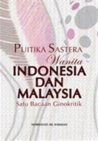 Literary Poetics of Indonesian and Malaysian Women: A Gynocritical Approach