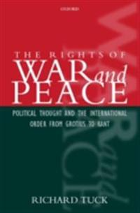 Rights of War and Peace: Political Thought and the International Order from Grotius to Kant