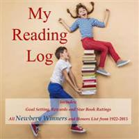 My Reading Log: (Ages 8-16) Goals, Rewards and Newbery Winners and Honors List (1922-2015)