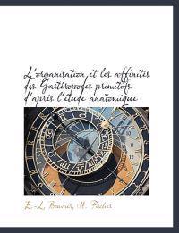 L'Organisation Et Les Affinit?'s Des Gast Ropodes Primitifs D'Apr?'s L' Tude Anatomique