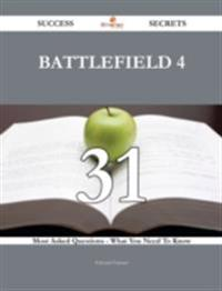 Battlefield 4 31 Success Secrets - 31 Most Asked Questions On Battlefield 4 - What You Need To Know