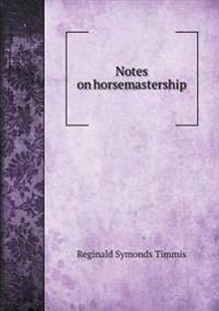 Notes on Horsemastership