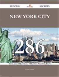 New York City 286 Success Secrets - 286 Most Asked Questions On New York City - What You Need To Know