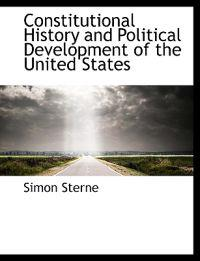 Constitutional History and Political Development of the United States