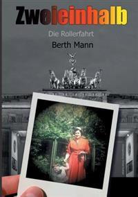 Zweieinhalb Eine Triologie Von Berth Mann