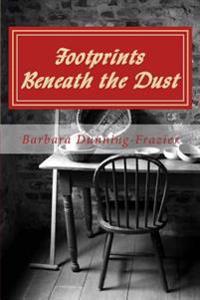 Footprints Beneath the Dust: Inspitational Noval