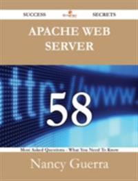Apache web server 58 Success Secrets - 58 Most Asked Questions On Apache web server - What You Need To Know