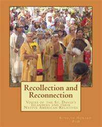 Recollection and Reconnection: Voices of the St. David's Islanders and Their Native American Relatives