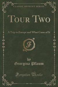 Tour Two