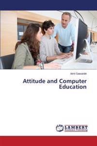 Attitude and Computer Education