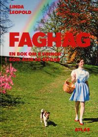 Faghag : en bok om kvinnor som älskar bögar