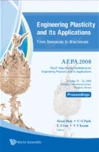 ENGINEERING PLASTICITY AND ITS APPLICATIONS FROM NANOSCALE TO MACROSCALE  - PROCEEDINGS OF THE 9TH AEPA2008