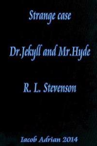 Strange Case Dr.Jekyll and MR.Hyde R. L. Stevenson