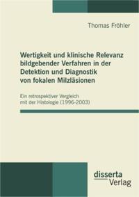 Wertigkeit und klinische Relevanz bildgebender Verfahren in der Detektion und Diagnostik von fokalen Milzlasionen