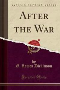 After the War (Classic Reprint)