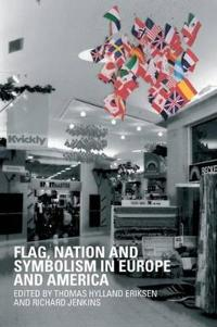 Flag, Nation and Symbolism in Europe and America