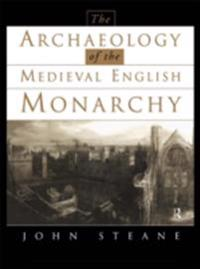 Archaeology of the Medieval English Monarchy