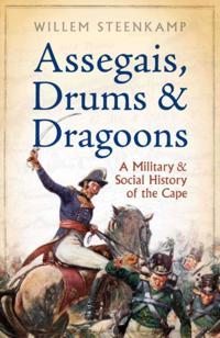 Assegais, Drums & Dragoons