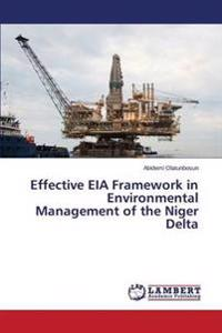 Effective Eia Framework in Environmental Management of the Niger Delta