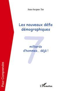 Les nouveaux defis demographiques - 7 milliards d'hommes...