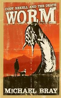 Cody Rexell and the Death Worm