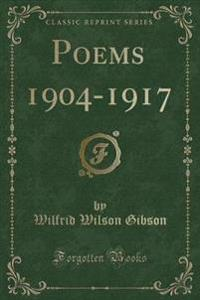Poems 1904-1917 (Classic Reprint)